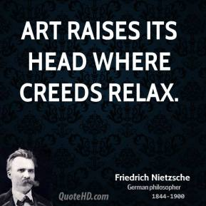 friedrich-nietzsche-philosopher-quote-art-raises-its-head-where-creeds